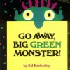 Classic Picture Book:  Go Away Big Green Monster! by Ed Emberley