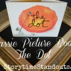 Classic Picture Book:  The Dot by Peter H. Reynolds