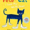 Classic Picture Book: Pete the Cat I Love My White Shoes