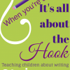 Great beginnings…With Writing it's All About the Hook