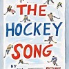 Storytime Standouts Looks at a New Picture Book: The Hockey Song
