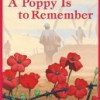 Remembrance Day for Young Children – A Poppy Is to Remember