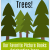 Tremendous Trees! We Recommend Picture Books Celebrating Trees