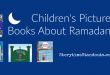 Discover a diverse selection of Children's Picture Books About Ramadan