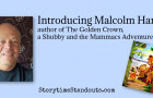 Introducing Malcolm Harris, author of The Golden Crown, a Shubby and the Mammacs Adventure