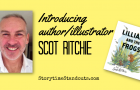 We are thrilled to introduce author/illustrator Scot Ritchie
