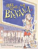 Special Wordless Picture Books to Enjoy with Your Child including Once Upon a Banana