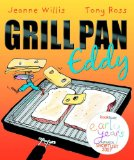 Funny Picture Book You'll Love to Read including Grill Pan Eddy