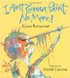 cover art for for rhyming picture book I Aint Gonna Paint No More