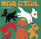 Lois Ehlert's Inspiring Illustrations - Wag a Tail is Doggone Great