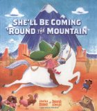 Storytime Standouts recommends She'll Be Coming 'Round the Mountain by Jonathan Emmett and Deborah Allwright