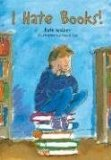 I Hate Books a great chapter book for grade three