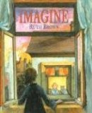 Delight In Concept Book for Preschool: Imagine by Ruth Brown