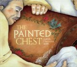 The Painted Chest - Share this picture book for older children and let it speak to your heart