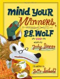 Mind Your Manners, B.B. Wolf is a terrific picture book for older children