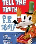 Tell the Truth BB Wolf is an excellent picture book for older readers