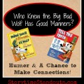 Who Knew the Big Bad Wolf Has Good Manners Picture Book Humor for Older Readers