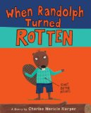 Storytime Standouts writes about When Randolph Turned Rotten - helping kids deal with emotions
