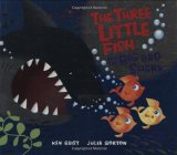 Favourite Stories Transformed Into Terrific Picture Books by Storytime Standouts includes Three Little Fish
