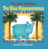 Three Remarkable Picture Books, Each One Magical including The Blue Hippo