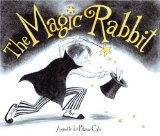 Three Remarkable Picture Books, Each One Magical including The Magic Rabbit