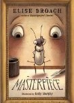 Storytime Standouts recommends Masterpiece by Elise Broach