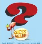 Two Delightful Picture Books including Guess Again written by Mac Barnett, illustrated by Adam Rex