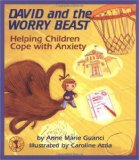 Picture books for children who have worries and fears including David and the Worry Beast