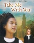 Storytime Standouts looks at Take Me With You by Carolyn Harsden, middle grade historical fiction about adoption and family