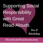Carolyn Hart's Supporting Social Responsibility with Great Read-Alouds Workshop