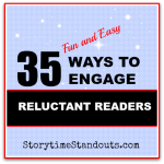 35 Ways to Engage Reluctant Readers from Storytime Standouts