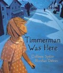 2010 Marilyn Baillie Picture Book Award Winner Timmerman Was Here