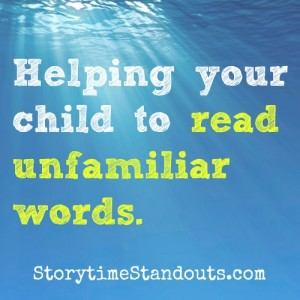 Storytime Standouts Explains How to Help a Child Read Unfamiliar Words