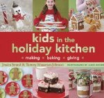 Kids in the Holiday Kitchen will inspire you to spend time baking with children over the holidays