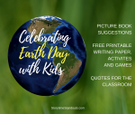 Earth Day resources for classroom and home use including picture books and free  printables.