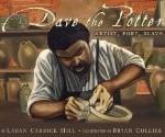 Coretta Scott King Award Winners For 2011 including Dave the Potter: Artist, Poet, Slave