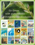 Storytime Standouts looks at terrific Green-theme picture books - Great for Earth Day and teaching about the environment
