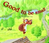 Storytime Standouts writes about picture book, Good to Be Small
