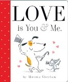 Storytime Standouts writes about Love is You and Me. by Monica Sheehan