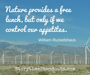 Nature provides a free lunch, but only if we control our appetites