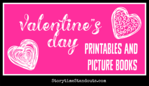 Picture books and printables for Valentine's Day