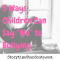 5 ways for kids to deal with bullies from Storytime Standouts