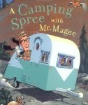 cover art for rhyming picture book A Camping Spree with Mr. Magee