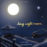 Storytime Standouts looks at Long Night Moon by Cynthia Rylant and Mark Siegel