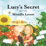 Lucy's Secret by Mireille Levert is a lovely picture book about gardening