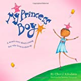 My Princess Boy written by Cheryl Kilodavis and illustrated by Suzanne De Simone explores gender identity