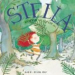 Storytime Standouts Looks at Wonderful Canadian Picture Books including Stella Fairy of the Forest