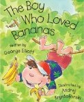 The Boy Who Loved Bananas is a great classroom picture book. Use it to inspire storytelling and young writers