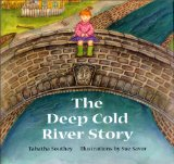 The Deep Cold River story