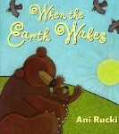 When the Earth Wakes is a recommended resource for teaching about the environment